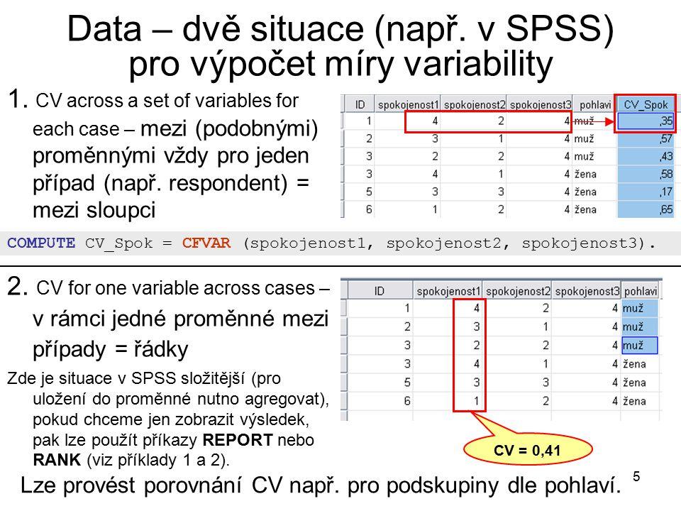 5 Data – dvě situace (např.v SPSS) pro výpočet míry variability 1.