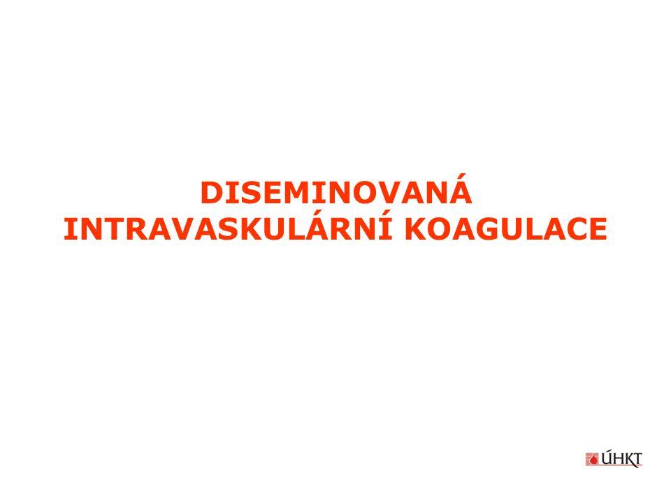 DIAGNOSTIKA DIC V KLINICKÉ PRAXI 1.přítomnost onemocnění asociovaného s DIC 2.