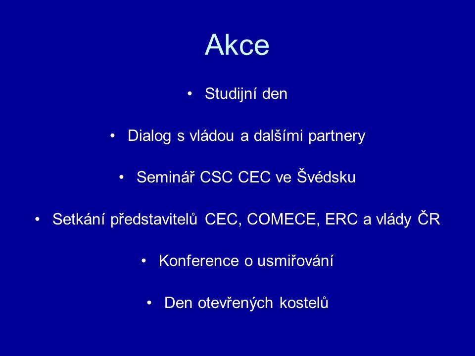 Akce Studijní den Dialog s vládou a dalšími partnery Seminář CSC CEC ve Švédsku Setkání představitelů CEC, COMECE, ERC a vlády ČR Konference o usmiřování Den otevřených kostelů