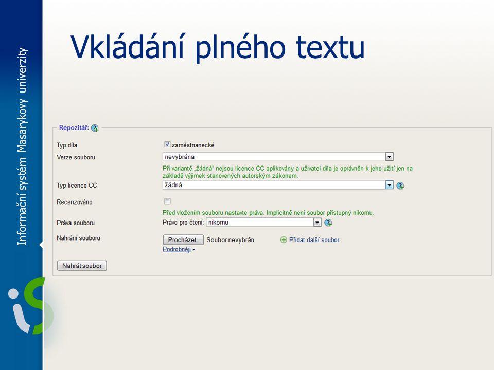 Vkládání plného textu Informační systém Masarykovy univerzity