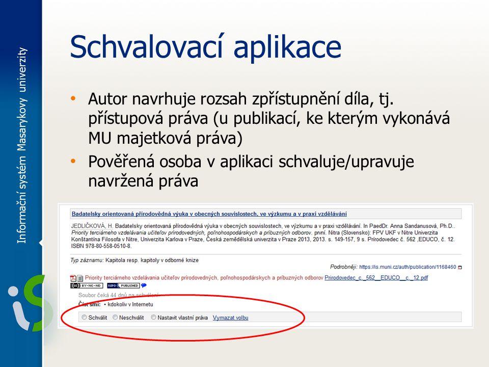 Schvalovací aplikace Autor navrhuje rozsah zpřístupnění díla, tj.