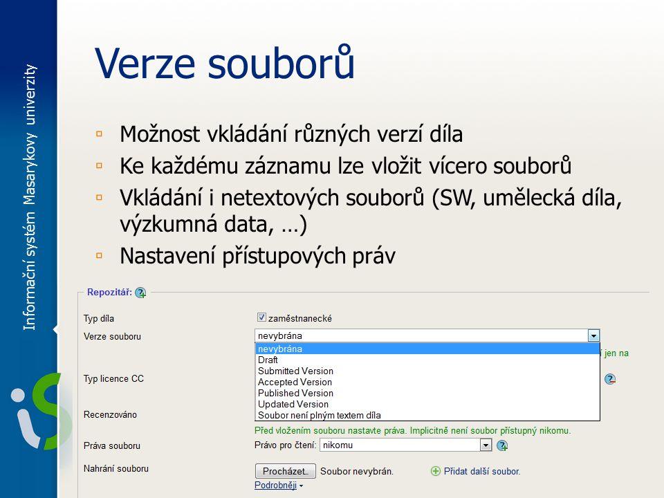 Licence Creative Commons 1 ▫ Lze opatřit soubor licencí CC (nepovinné) Informační systém Masarykovy univerzity