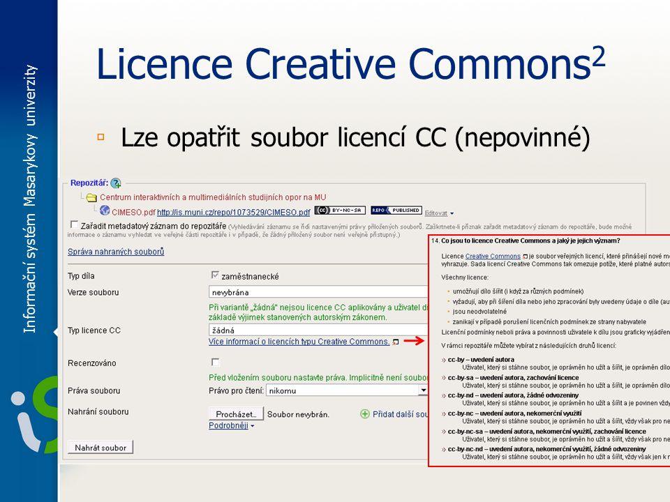 Licence Creative Commons 2 ▫ Lze opatřit soubor licencí CC (nepovinné) Informační systém Masarykovy univerzity