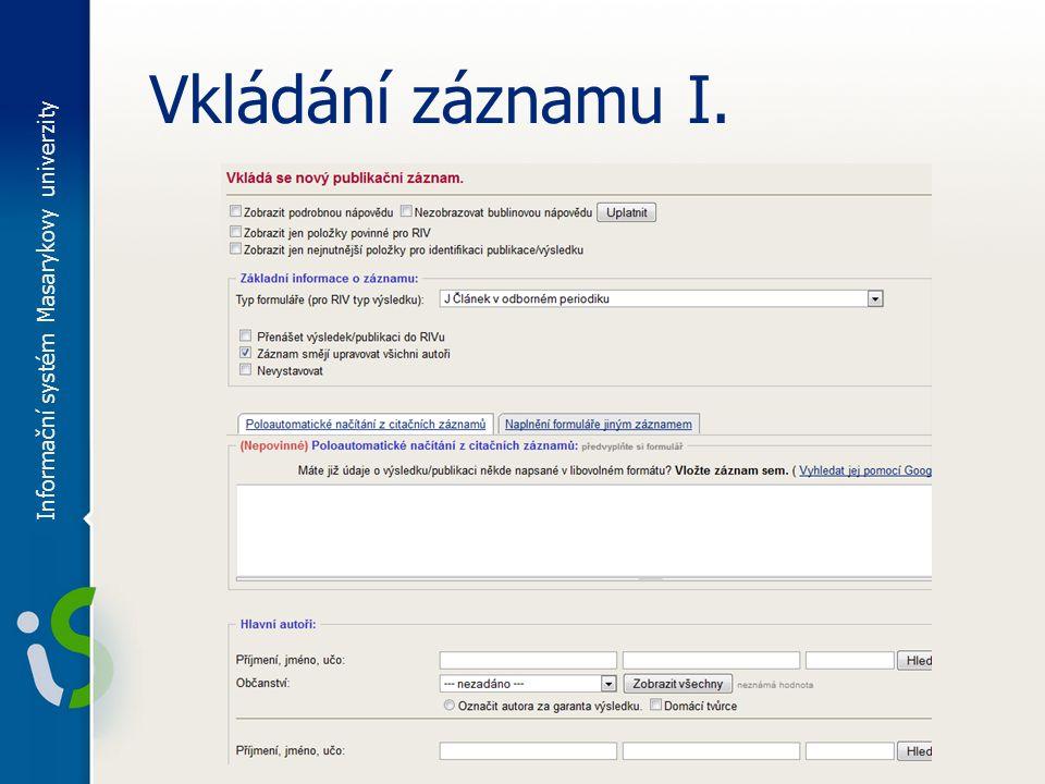 Vkládání záznamu I. Informační systém Masarykovy univerzity