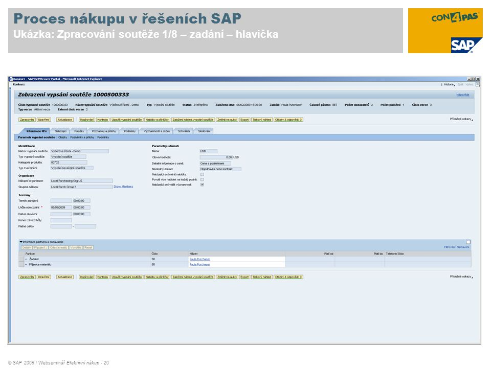 © SAP 2009 / Webseminář Efektivní nákup - 20 Proces nákupu v řešeních SAP Ukázka: Zpracování soutěže 1/8 – zadání – hlavička