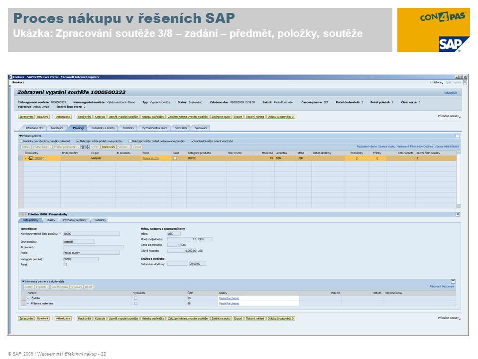 © SAP 2009 / Webseminář Efektivní nákup - 22 Proces nákupu v řešeních SAP Ukázka: Zpracování soutěže 3/8 – zadání – předmět, položky, soutěže