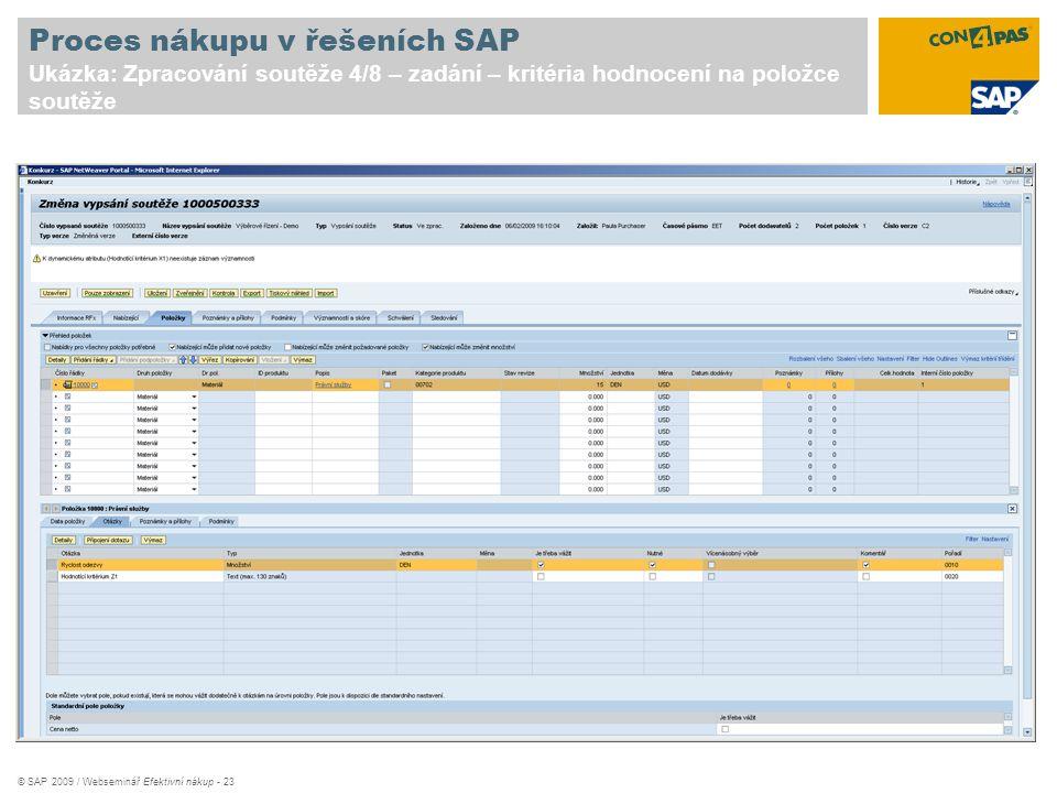 © SAP 2009 / Webseminář Efektivní nákup - 23 Proces nákupu v řešeních SAP Ukázka: Zpracování soutěže 4/8 – zadání – kritéria hodnocení na položce sout