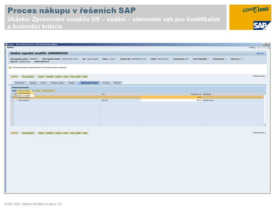 © SAP 2009 / Webseminář Efektivní nákup - 24 Proces nákupu v řešeních SAP Ukázka: Zpracování soutěže 5/8 – zadání – stanovení vah pro kvalifikační a h
