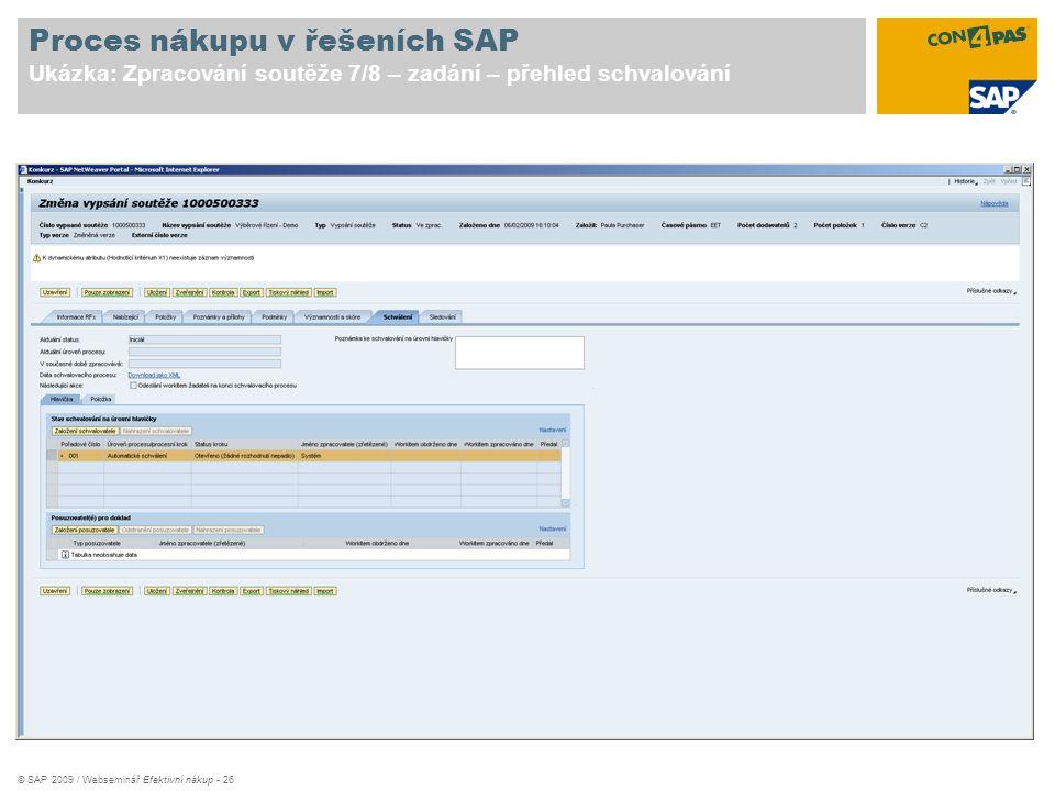 © SAP 2009 / Webseminář Efektivní nákup - 26 Proces nákupu v řešeních SAP Ukázka: Zpracování soutěže 7/8 – zadání – přehled schvalování
