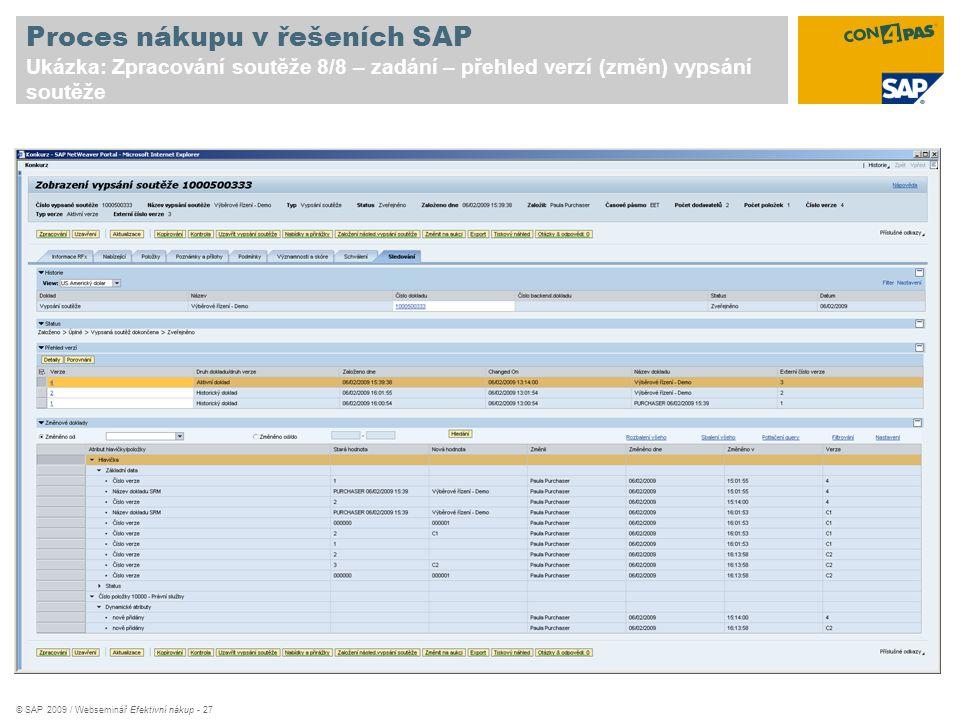 © SAP 2009 / Webseminář Efektivní nákup - 27 Proces nákupu v řešeních SAP Ukázka: Zpracování soutěže 8/8 – zadání – přehled verzí (změn) vypsání soutě