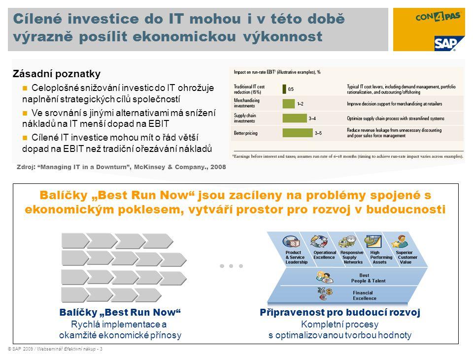 """© SAP 2009 / Webseminář Efektivní nákup - 3 Cílené investice do IT mohou i v této době výrazně posílit ekonomickou výkonnost Zdroj: """"Managing IT in a"""