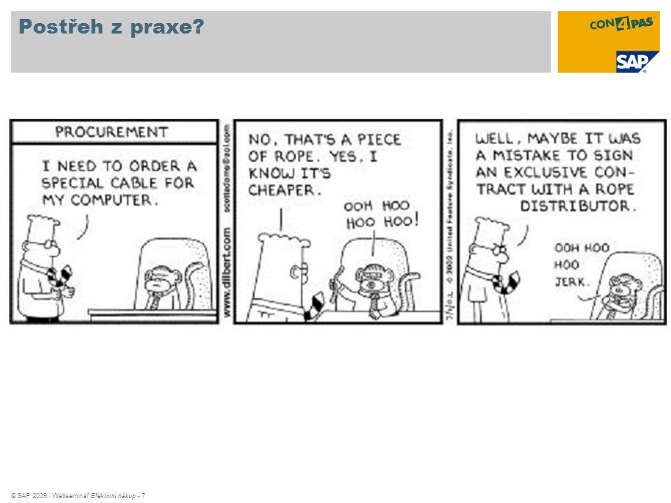© SAP 2009 / Webseminář Efektivní nákup - 7 Postřeh z praxe?