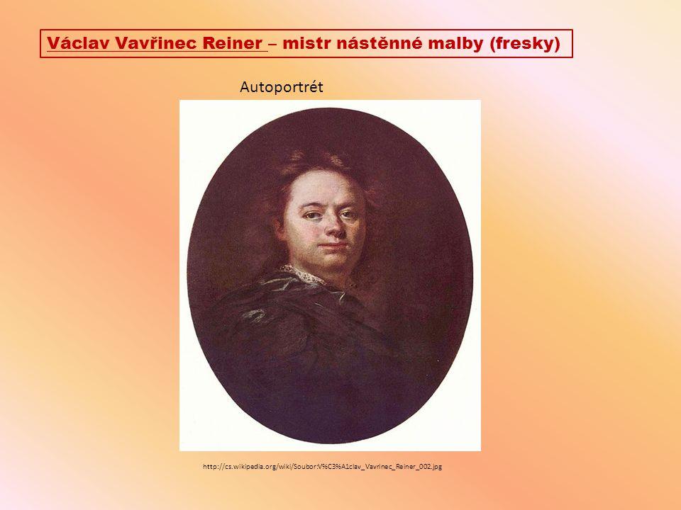 Václav Vavřinec Reiner – mistr nástěnné malby (fresky) http://cs.wikipedia.org/wiki/Soubor:V%C3%A1clav_Vavrinec_Reiner_002.jpg Autoportrét