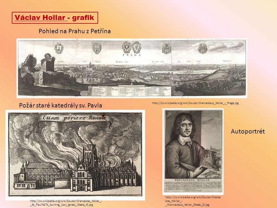 Václav Hollar - grafik http://cs.wikipedia.org/wiki/Soubor:Wenceslaus_Hollar_-_Praga.jpg Pohled na Prahu z Petřína http://cs.wikipedia.org/wiki/Soubor