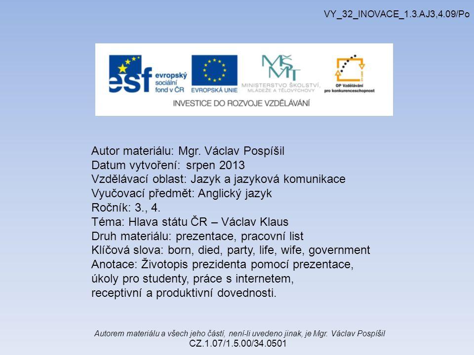 Autorem materiálu a všech jeho částí, není-li uvedeno jinak, je Mgr. Václav Pospíšil CZ.1.07/1.5.00/34.0501 VY_32_INOVACE_1.3.AJ3,4.09/Po Autor materi