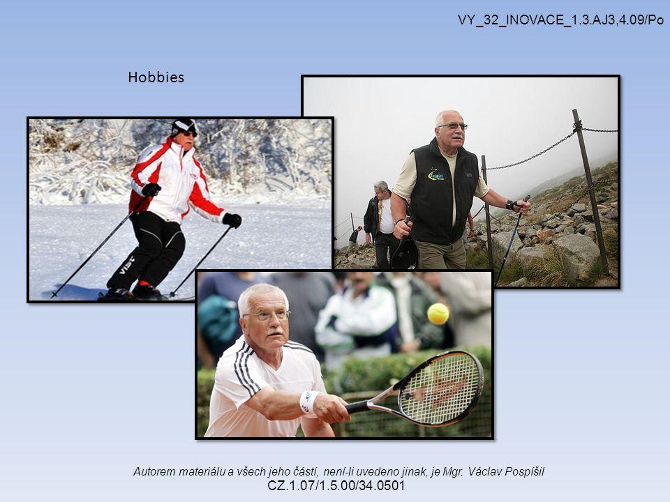 Autorem materiálu a všech jeho částí, není-li uvedeno jinak, je Mgr. Václav Pospíšil CZ.1.07/1.5.00/34.0501 VY_32_INOVACE_1.3.AJ3,4.09/Po Hobbies
