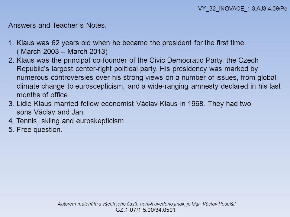 Autorem materiálu a všech jeho částí, není-li uvedeno jinak, je Mgr. Václav Pospíšil CZ.1.07/1.5.00/34.0501 VY_32_INOVACE_1.3.AJ3,4.09/Po Answers and