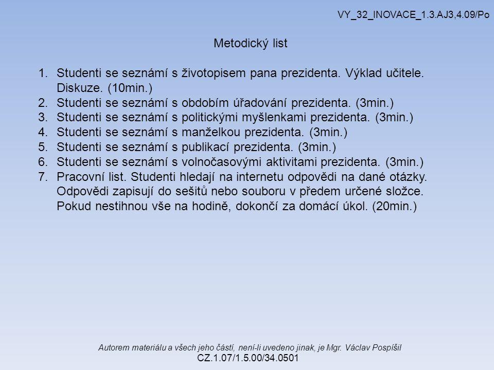 Autorem materiálu a všech jeho částí, není-li uvedeno jinak, je Mgr. Václav Pospíšil CZ.1.07/1.5.00/34.0501 VY_32_INOVACE_1.3.AJ3,4.09/Po Metodický li
