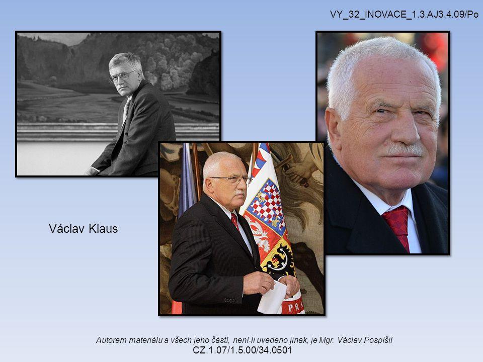 Autorem materiálu a všech jeho částí, není-li uvedeno jinak, je Mgr. Václav Pospíšil CZ.1.07/1.5.00/34.0501 VY_32_INOVACE_1.3.AJ3,4.09/Po Václav Klaus
