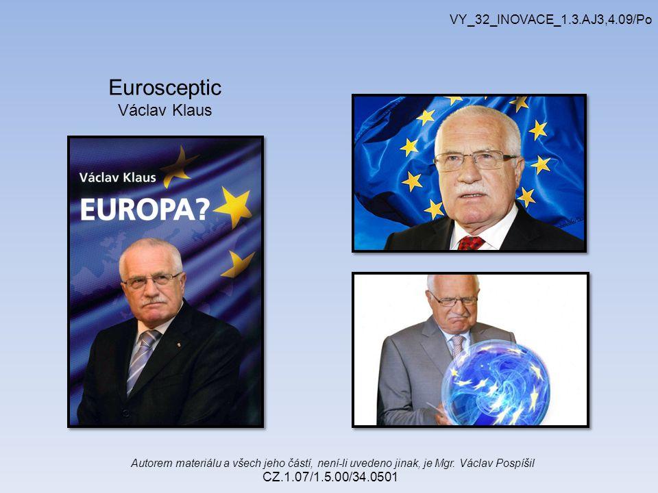 Autorem materiálu a všech jeho částí, není-li uvedeno jinak, je Mgr. Václav Pospíšil CZ.1.07/1.5.00/34.0501 VY_32_INOVACE_1.3.AJ3,4.09/Po Eurosceptic