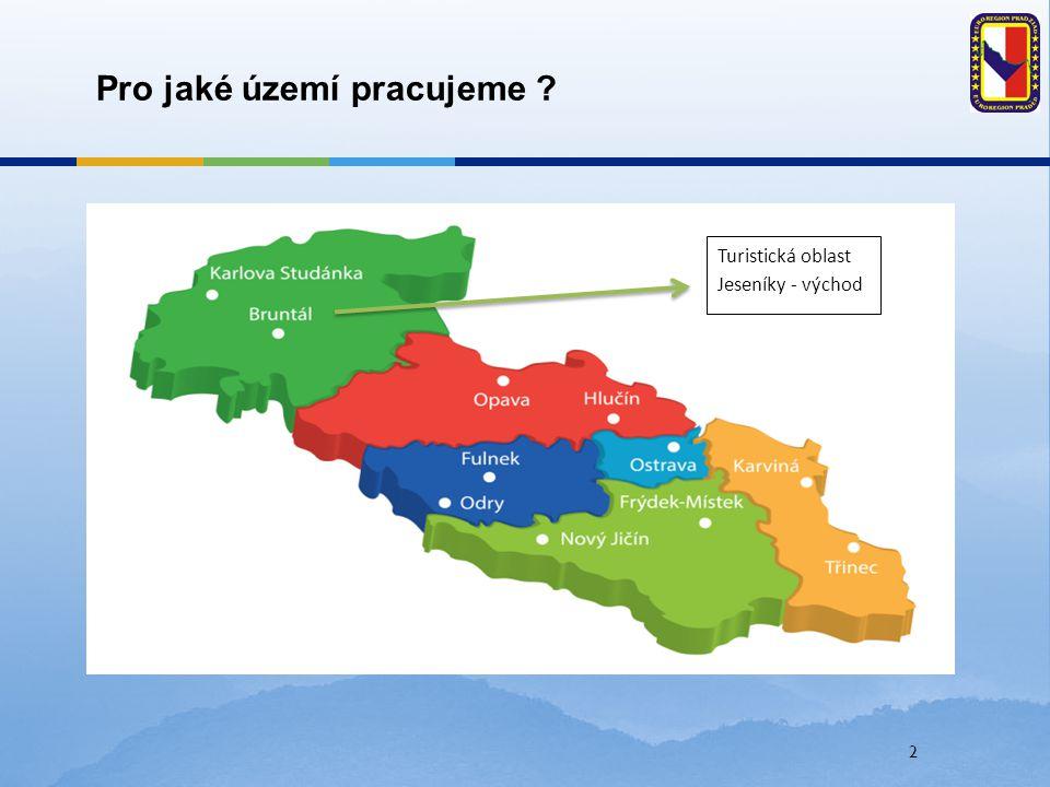 2 Pro jaké území pracujeme ? Turistická oblast Jeseníky - východ