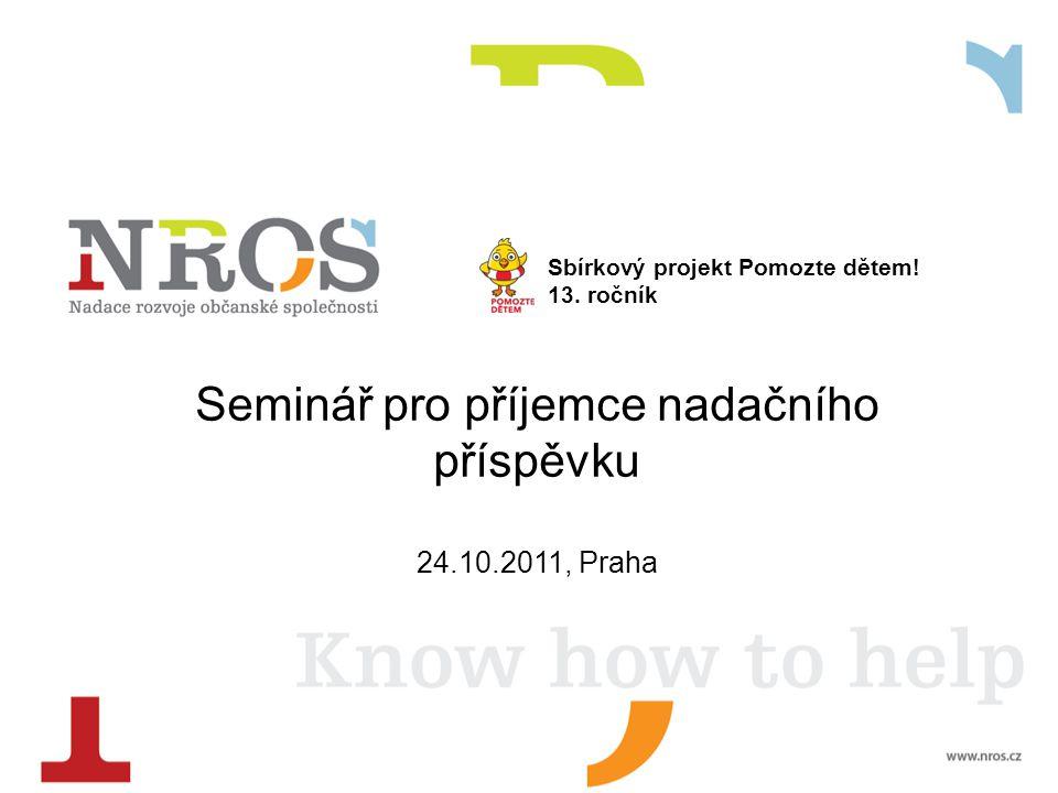 Seminář pro příjemce nadačního příspěvku 24.10.2011, Praha Sbírkový projekt Pomozte dětem.