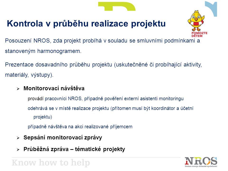 Kontrola v průběhu realizace projektu Posouzení NROS, zda projekt probíhá v souladu se smluvními podmínkami a stanoveným harmonogramem.