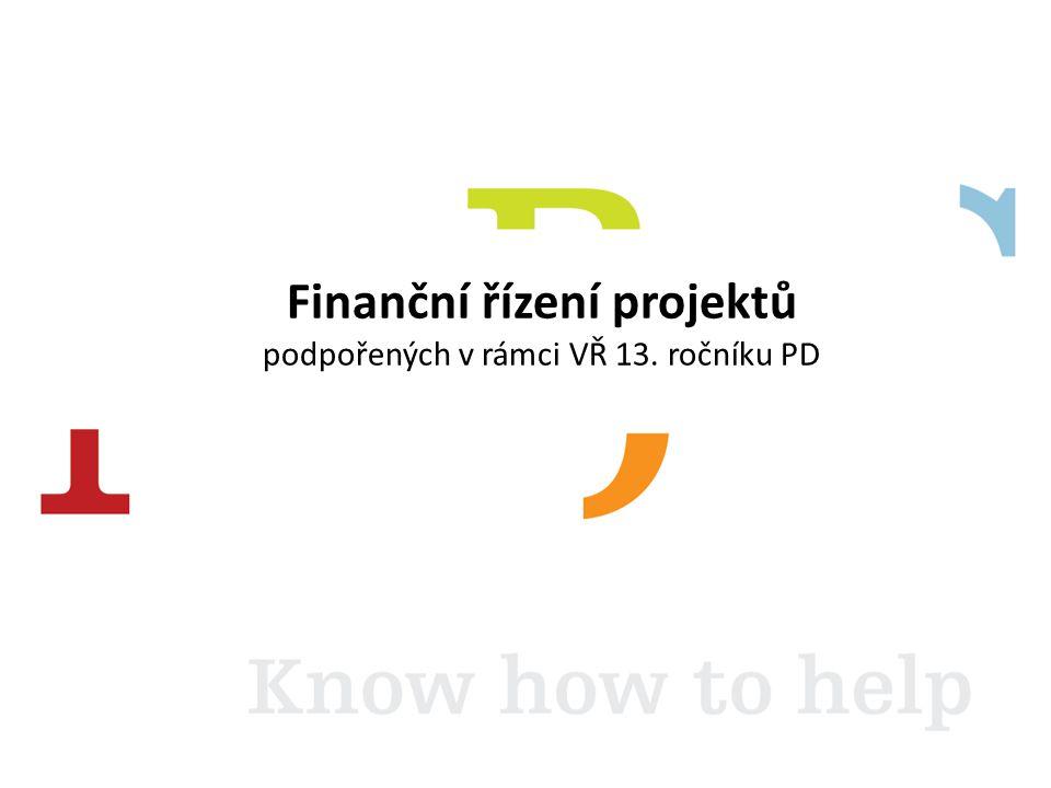 Finanční řízení projektů podpořených v rámci VŘ 13. ročníku PD