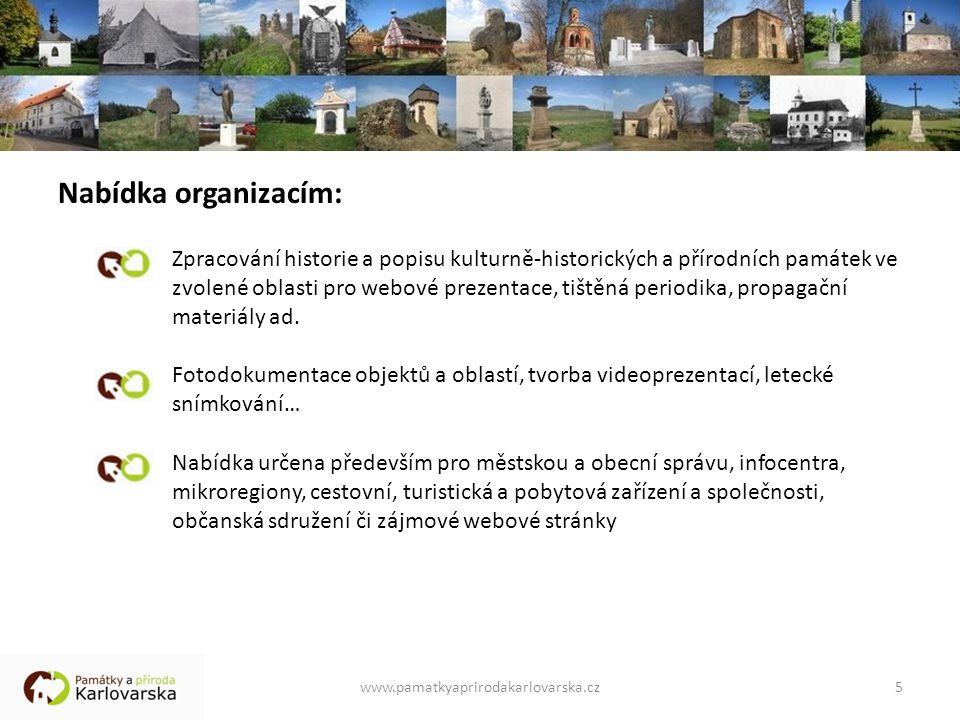 Nabídka organizacím: Zpracování historie a popisu kulturně-historických a přírodních památek ve zvolené oblasti pro webové prezentace, tištěná periodika, propagační materiály ad.