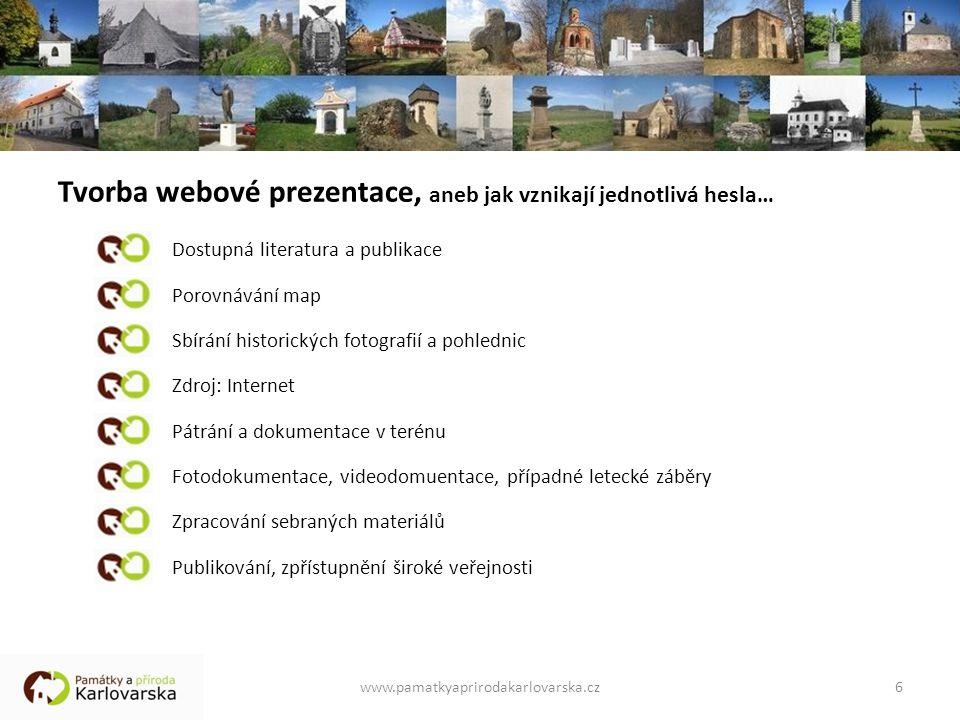 Tvorba webové prezentace, aneb jak vznikají jednotlivá hesla… Dostupná literatura a publikace Porovnávání map Sbírání historických fotografií a pohled