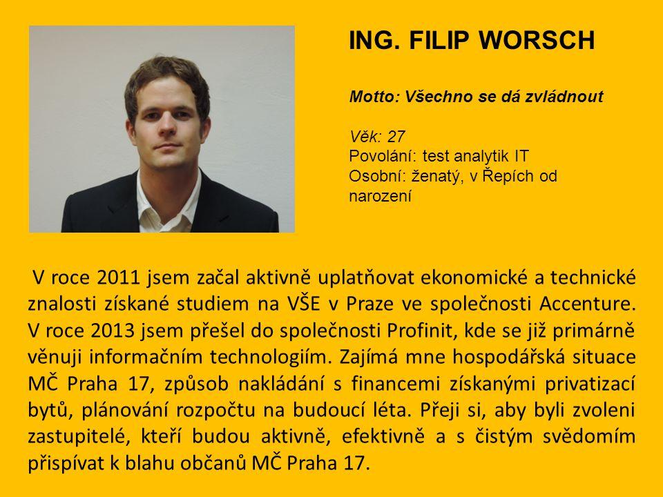 V roce 2011 jsem začal aktivně uplatňovat ekonomické a technické znalosti získané studiem na VŠE v Praze ve společnosti Accenture. V roce 2013 jsem př
