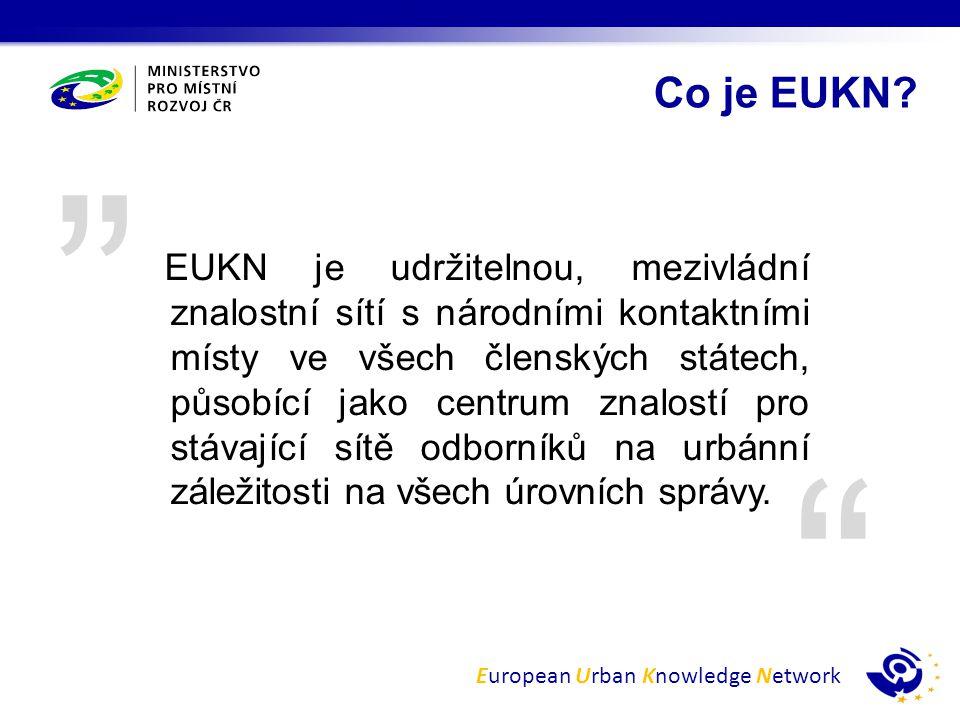 European Urban Knowledge Network3 Historie a výhled EUKN 2004 Vytvoření za nizozemského předsednictví 2007 Podpora pokračování EUKN za německého předsednictví 2010 2011 2014 Podpora pokračování EUKN za španělského předsednictví Vytvoření EUKN EGTC Zintenzivnění kooperace s EU programy