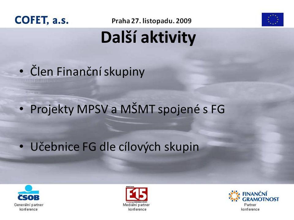 Další aktivity Člen Finanční skupiny Projekty MPSV a MŠMT spojené s FG Učebnice FG dle cílových skupin