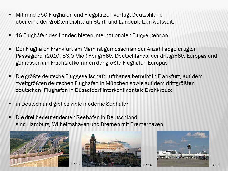  Mit rund 550 Flughäfen und Flugplätzen verfügt Deutschland über eine der größten Dichte an Start- und Landeplätzen weltweit.