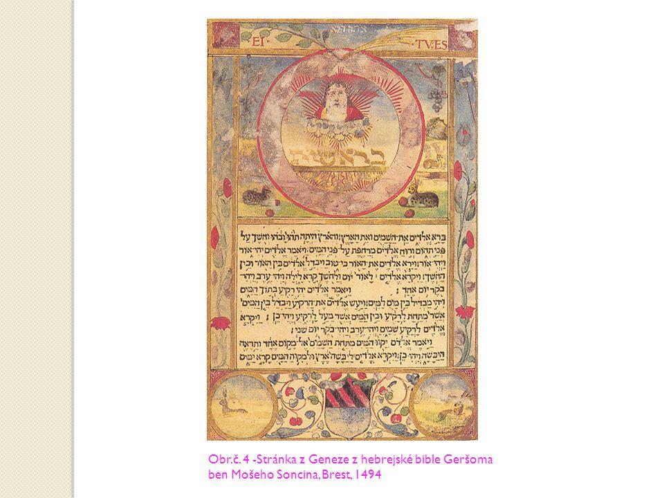 Obr.č. 4 -Stránka z Geneze z hebrejské bible Geršoma ben Mošeho Soncina, Brest, 1494