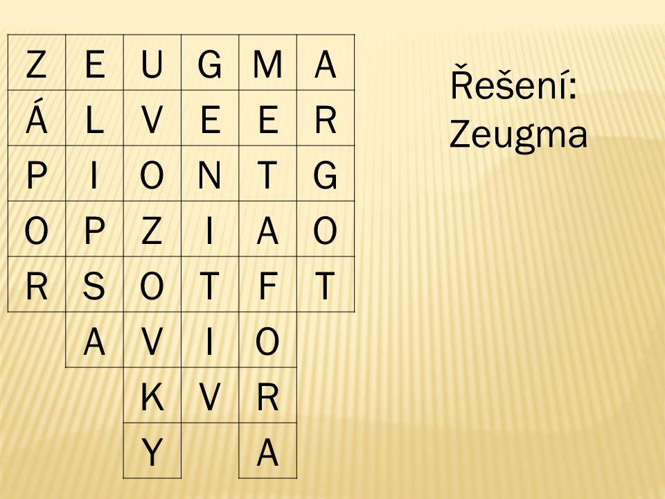 ZEUGMA ÁLVEER PIONTG OPZIAO RSOTFT AVIO KVR YA Řešení: Zeugma