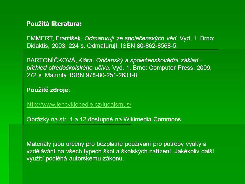 Použitá literatura: EMMERT, František.Odmaturuj. ze společenských věd.