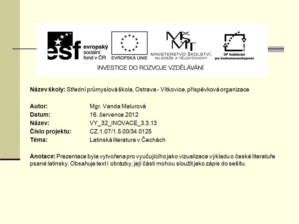 Název školy: Střední průmyslová škola, Ostrava - Vítkovice, příspěvková organizace Autor: Mgr. Vanda Malurová Datum: 16. července 2012 Název: VY_32_IN