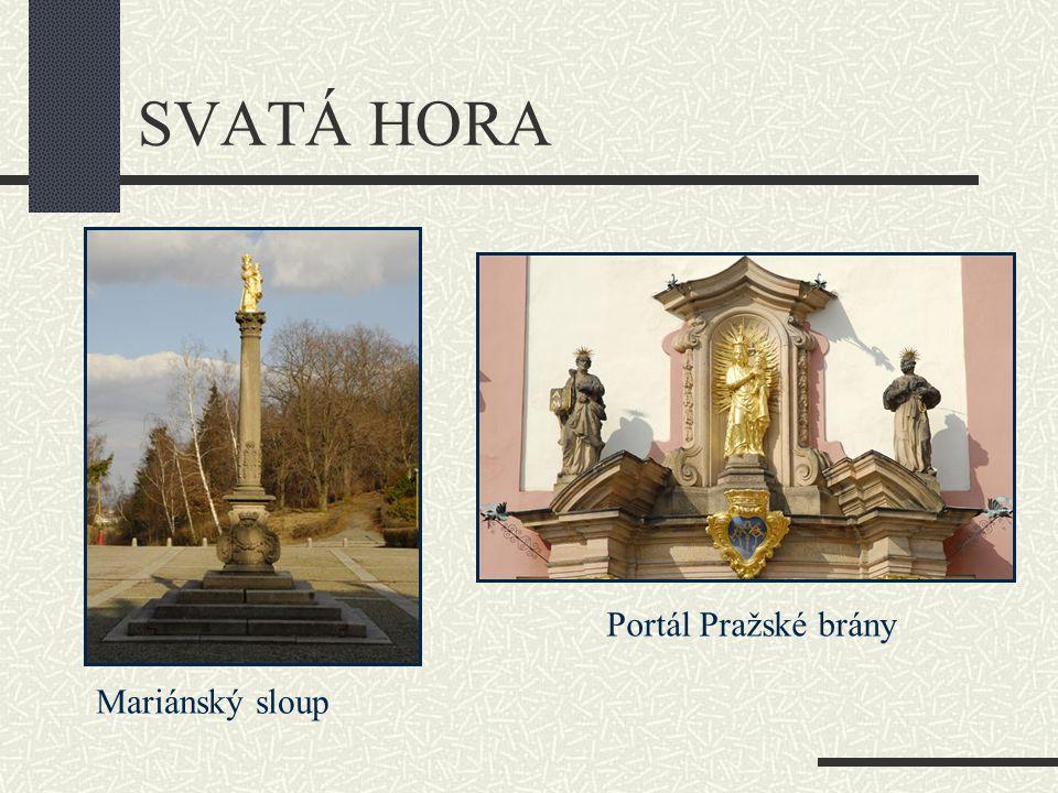 SVATÁ HORA Mariánský sloup Portál Pražské brány