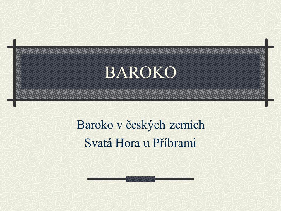 BAROKO Baroko v českých zemích Svatá Hora u Příbrami