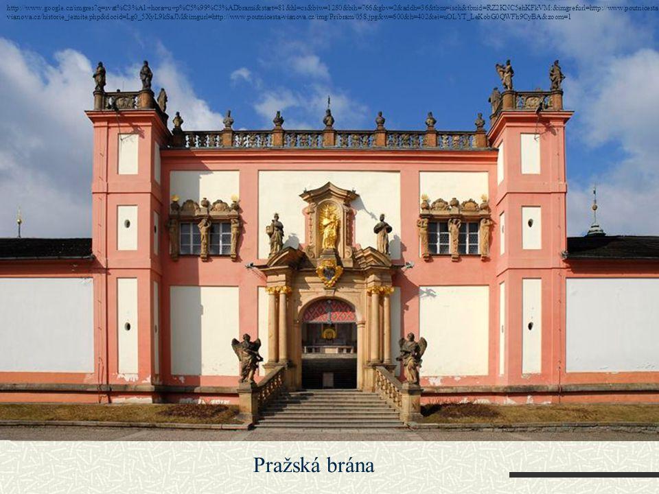 Pražská brána http://www.google.cz/imgres q=svat%C3%A1+hora+u+p%C5%99%C3%ADbrami&start=81&hl=cs&biw=1280&bih=766&gbv=2&addh=36&tbm=isch&tbnid=RZ2KNC5ehKFkVM:&imgrefurl=http://www.poutnicesta- vianova.cz/historie_jezuite.php&docid=Lg0_5XyL9kSaJM&imgurl=http://www.poutnicesta-vianova.cz/img/Pribram/058.jpg&w=600&h=402&ei=uOLYT_LeKobG0QWFh9CyBA&zoom=1