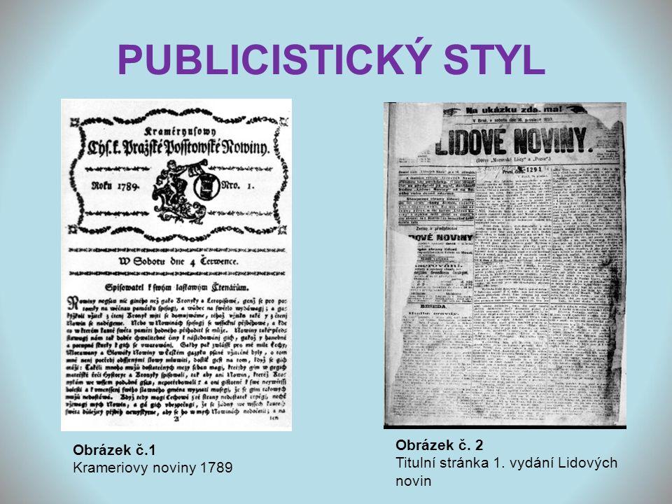PUBLICISTICKÝ STYL Obrázek č.1 Krameriovy noviny 1789 Obrázek č. 2 Titulní stránka 1. vydání Lidových novin