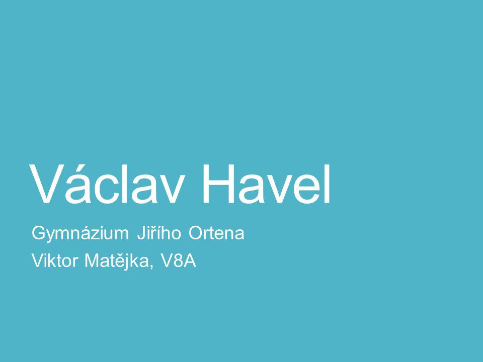Václav Havel Gymnázium Jiřího Ortena Viktor Matějka, V8A