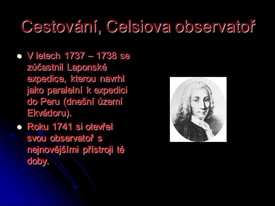 Cestování, Celsiova observatoř V letech 1737 – 1738 se zúčastnil Laponské expedice, kterou navrhl jako paralelní k expedici do Peru (dnešní území Ekvá