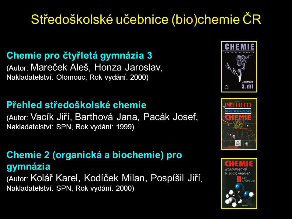 Středoškolské učebnice (bio)chemie ČR Chemie pro čtyřletá gymnázia 3 (Autor: Mareček Aleš, Honza Jaroslav, Nakladatelství: Olomouc, Rok vydání: 2000)