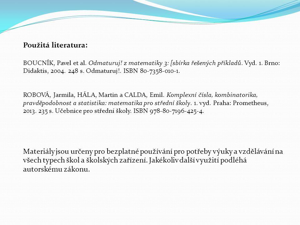 Použitá literatura: BOUCNÍK, Pavel et al. Odmaturuj.