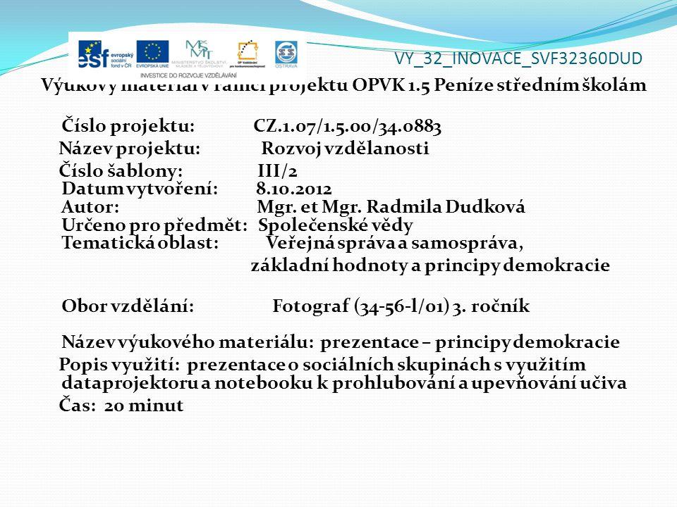 VY_32_INOVACE_SVF32360DUD Výukový materiál v rámci projektu OPVK 1.5 Peníze středním školám Číslo projektu: CZ.1.07/1.5.00/34.0883 Název projektu: Rozvoj vzdělanosti Číslo šablony: III/2 Datum vytvoření: 8.10.2012 Autor: Mgr.