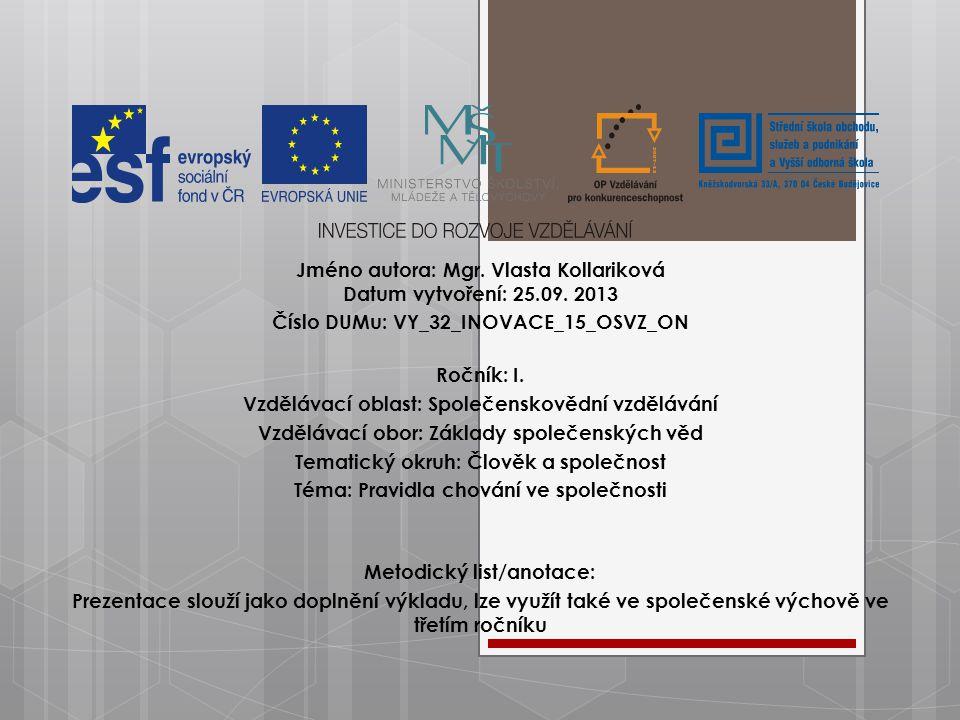 Jméno autora: Mgr. Vlasta Kollariková Datum vytvoření: 25.09.