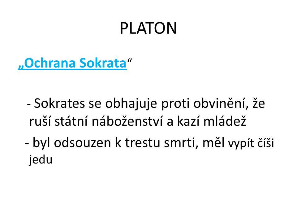 """PLATON """"Ochrana Sokrata - Sokrates se obhajuje proti obvinění, že ruší státní náboženství a kazí mládež - byl odsouzen k trestu smrti, měl vypít číši jedu"""