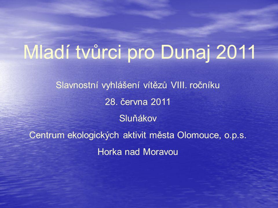Mladí tvůrci pro Dunaj 2011 Slavnostní vyhlášení vítězů VIII.